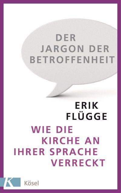 Der Jargon der Betroffenheit von Erik Fluegge